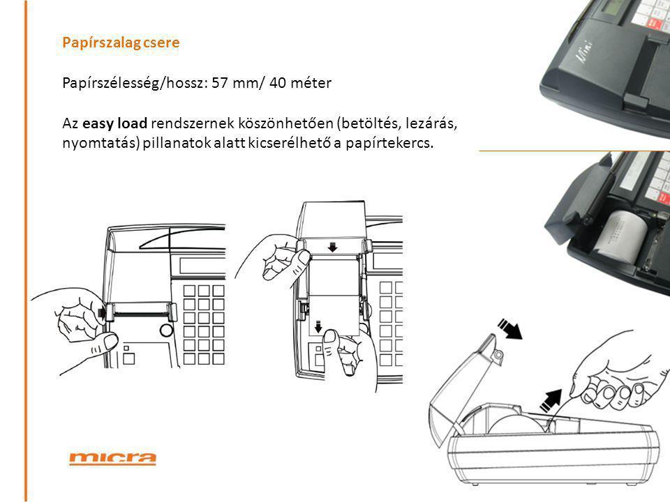 Papírszalag csere Papírszélesség/hossz: 57 mm/ 40 méter Az easy load rendszernek köszönhetően (betöltés, lezárás, nyomtatás) pillanatok alatt kicserél
