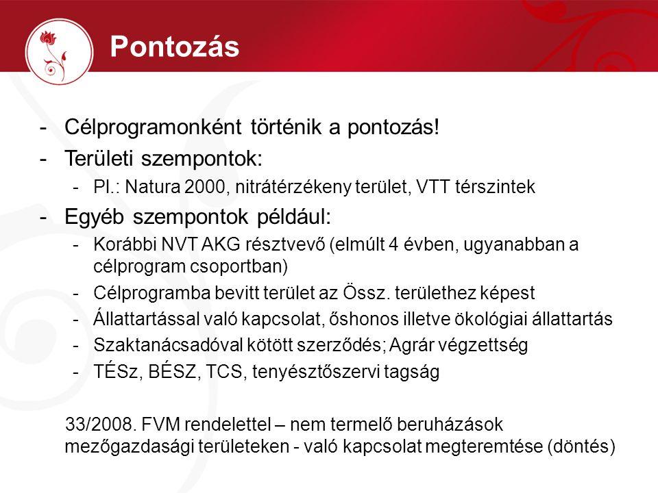 Pontozás -Célprogramonként történik a pontozás! -Területi szempontok: -Pl.: Natura 2000, nitrátérzékeny terület, VTT térszintek -Egyéb szempontok péld