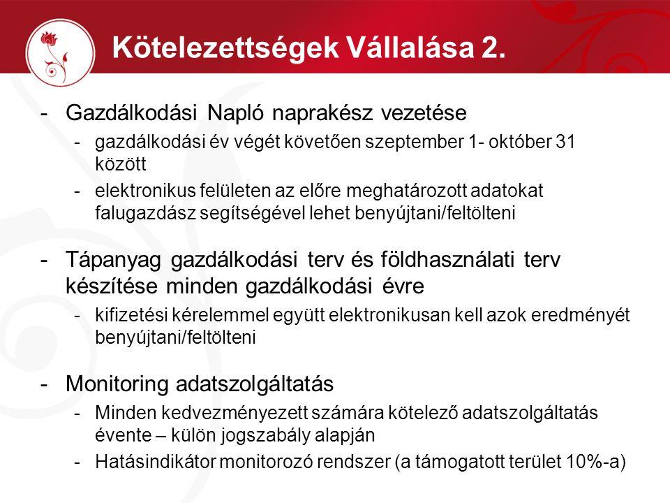 Kötelezettségek Vállalása 2. -Gazdálkodási Napló naprakész vezetése -gazdálkodási év végét követően szeptember 1- október 31 között -elektronikus felü