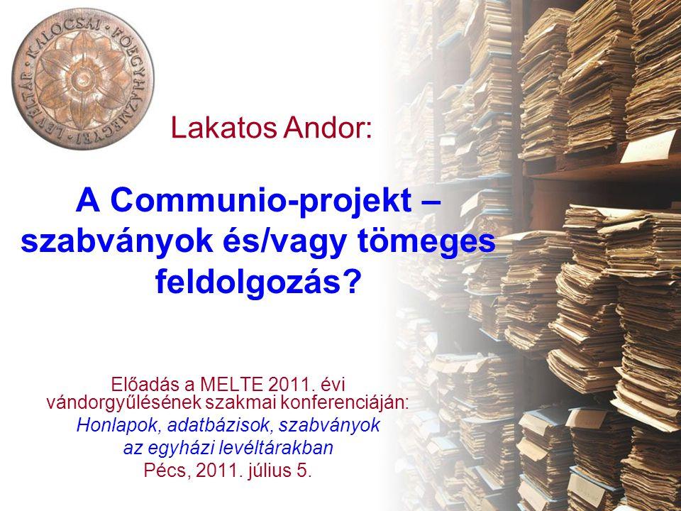 A Communio-projekt – szabványok és/vagy tömeges feldolgozás.