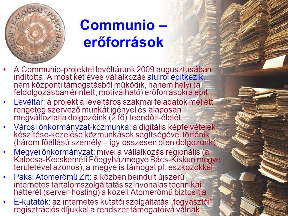 Communio – erőforrások •A Communio-projektet levéltárunk 2009 augusztusában indította.