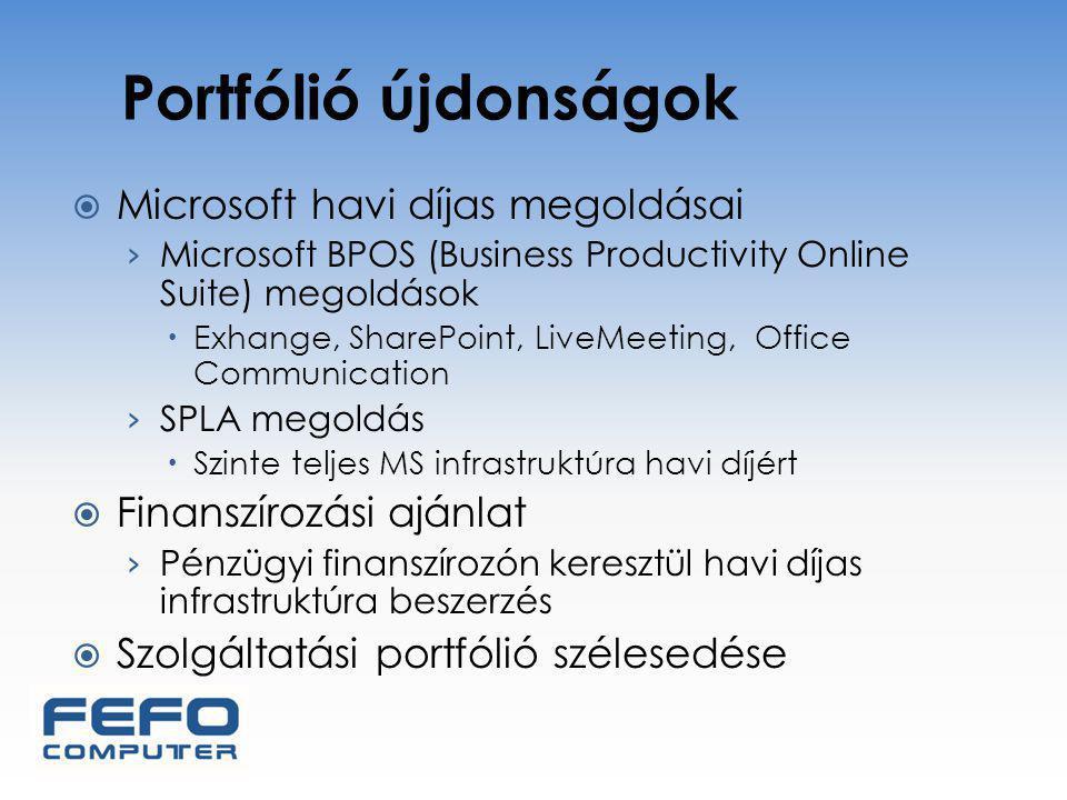 Portfólió újdonságok  Microsoft havi díjas megoldásai › Microsoft BPOS (Business Productivity Online Suite) megoldások  Exhange, SharePoint, LiveMee