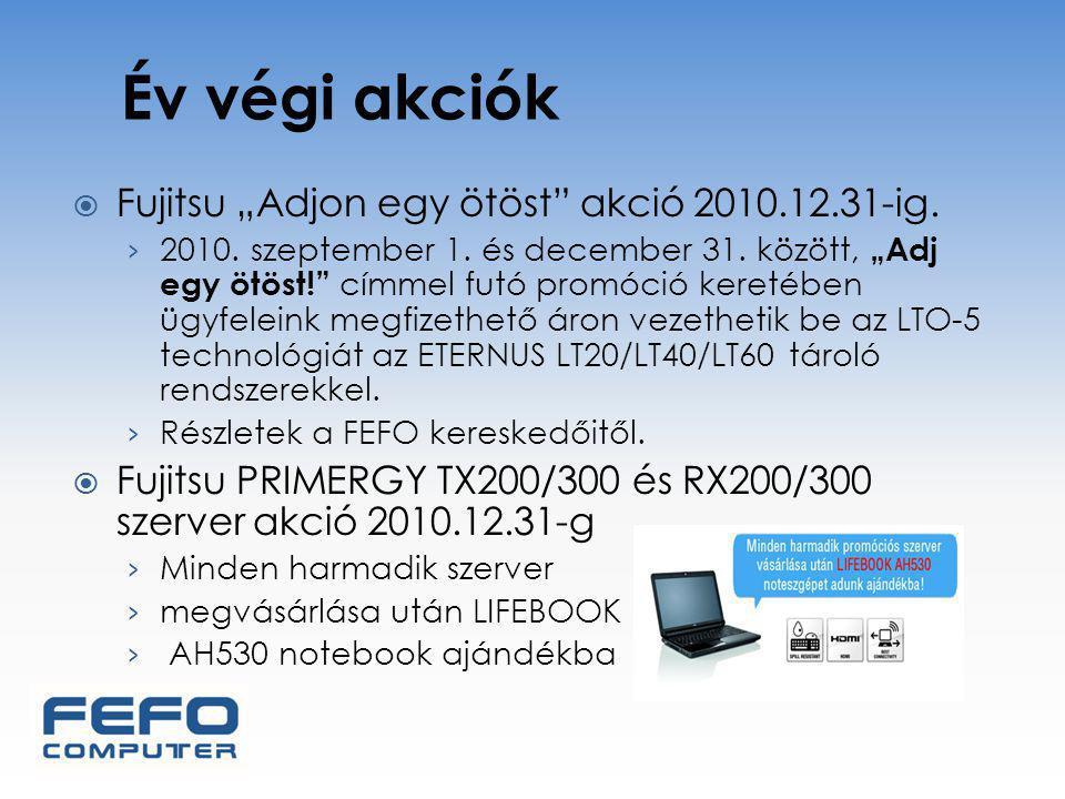 """Év végi akciók  Fujitsu """"Adjon egy ötöst akció 2010.12.31-ig."""