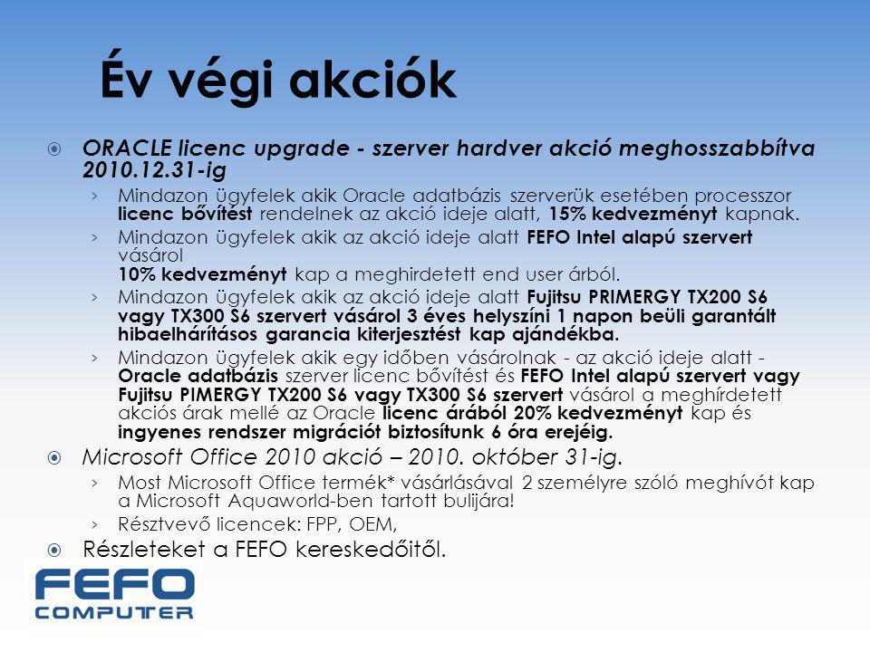 Év végi akciók  ORACLE licenc upgrade - szerver hardver akció meghosszabbítva 2010.12.31-ig › Mindazon ügyfelek akik Oracle adatbázis szerverük esetében processzor licenc bővítést rendelnek az akció ideje alatt, 15% kedvezményt kapnak.