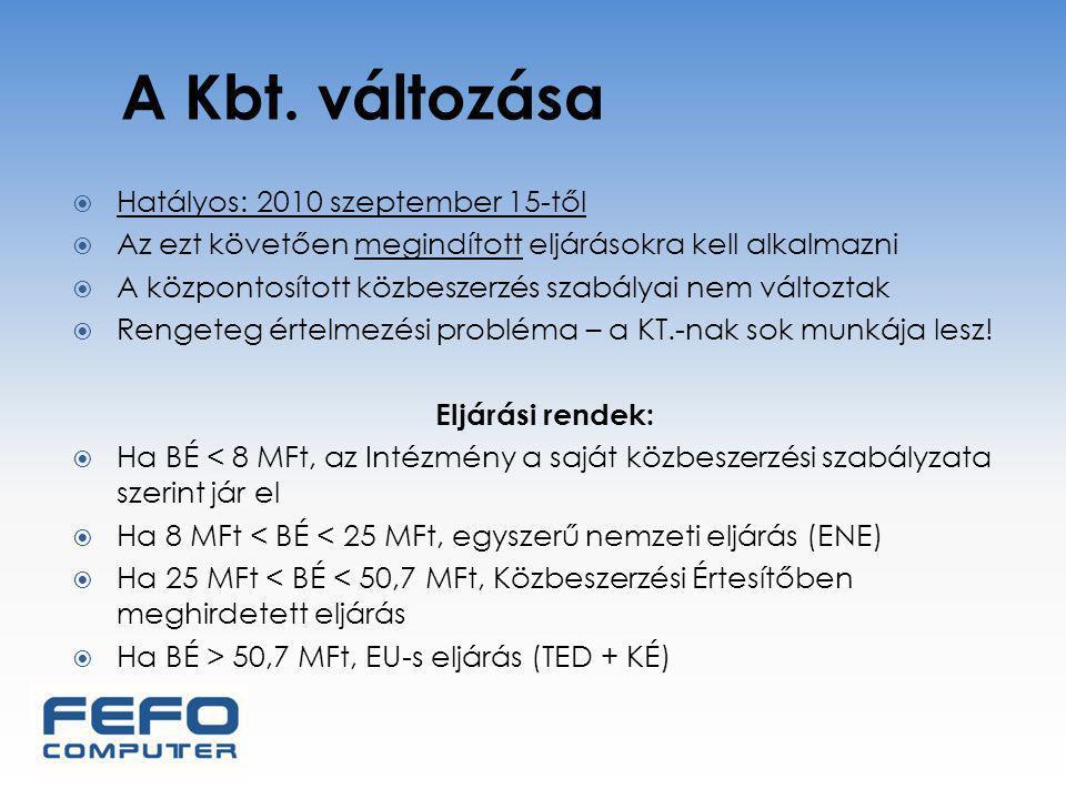 A Kbt. változása  Hatályos: 2010 szeptember 15-től  Az ezt követően megindított eljárásokra kell alkalmazni  A központosított közbeszerzés szabálya