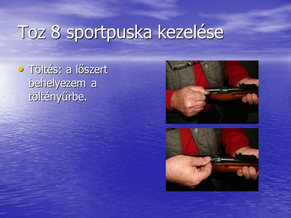 Toz 8 sportpuska kezelése • Töltés: a lőszert behelyezem a töltényűrbe.