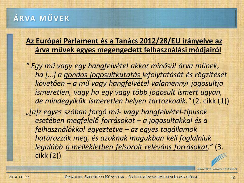 BIBLIOTHECA NATIONALIS HUNGARIAE 2014. 06. 23. O RSZÁGOS S ZÉCHÉNYI K ÖNYVTÁR – G YŰJTEMÉNYSZERVEZÉSI I GAZGATÓSÁG 10 Az Európai Parlament és a Tanács
