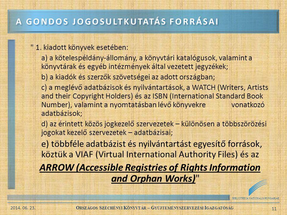 BIBLIOTHECA NATIONALIS HUNGARIAE 2014. 06. 23. O RSZÁGOS S ZÉCHÉNYI K ÖNYVTÁR – G YŰJTEMÉNYSZERVEZÉSI I GAZGATÓSÁG 11