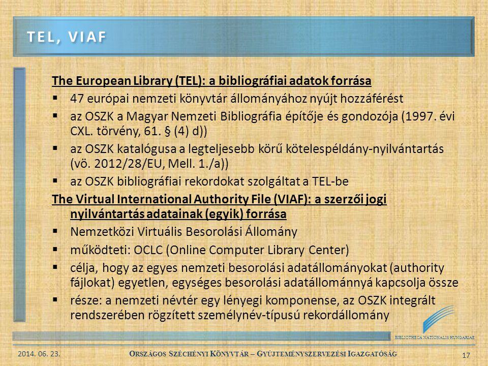 BIBLIOTHECA NATIONALIS HUNGARIAE 2014. 06. 23. O RSZÁGOS S ZÉCHÉNYI K ÖNYVTÁR – G YŰJTEMÉNYSZERVEZÉSI I GAZGATÓSÁG 17 The European Library (TEL): a bi