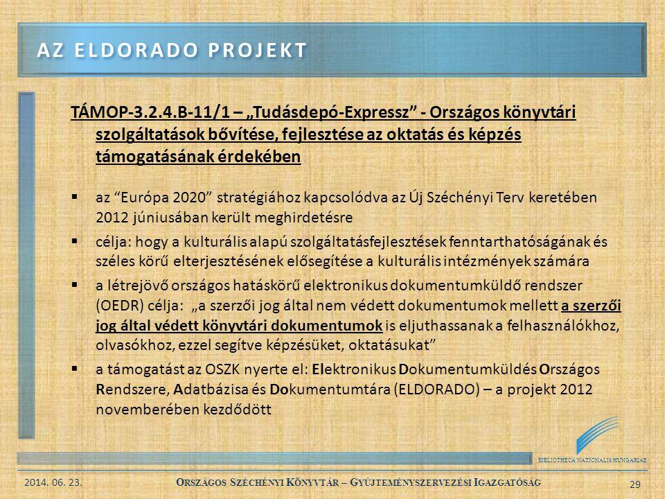 """BIBLIOTHECA NATIONALIS HUNGARIAE 2014. 06. 23. O RSZÁGOS S ZÉCHÉNYI K ÖNYVTÁR – G YŰJTEMÉNYSZERVEZÉSI I GAZGATÓSÁG 29 TÁMOP-3.2.4.B-11/1 – """"Tudásdepó-"""