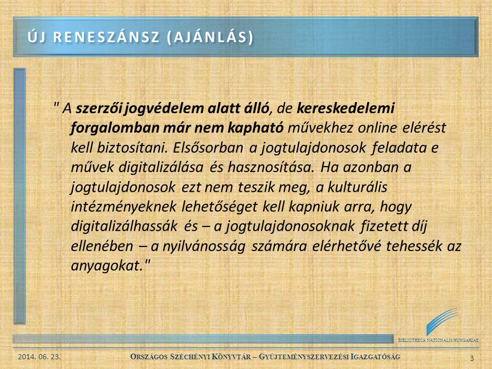 BIBLIOTHECA NATIONALIS HUNGARIAE 2014. 06. 23. O RSZÁGOS S ZÉCHÉNYI K ÖNYVTÁR – G YŰJTEMÉNYSZERVEZÉSI I GAZGATÓSÁG 3