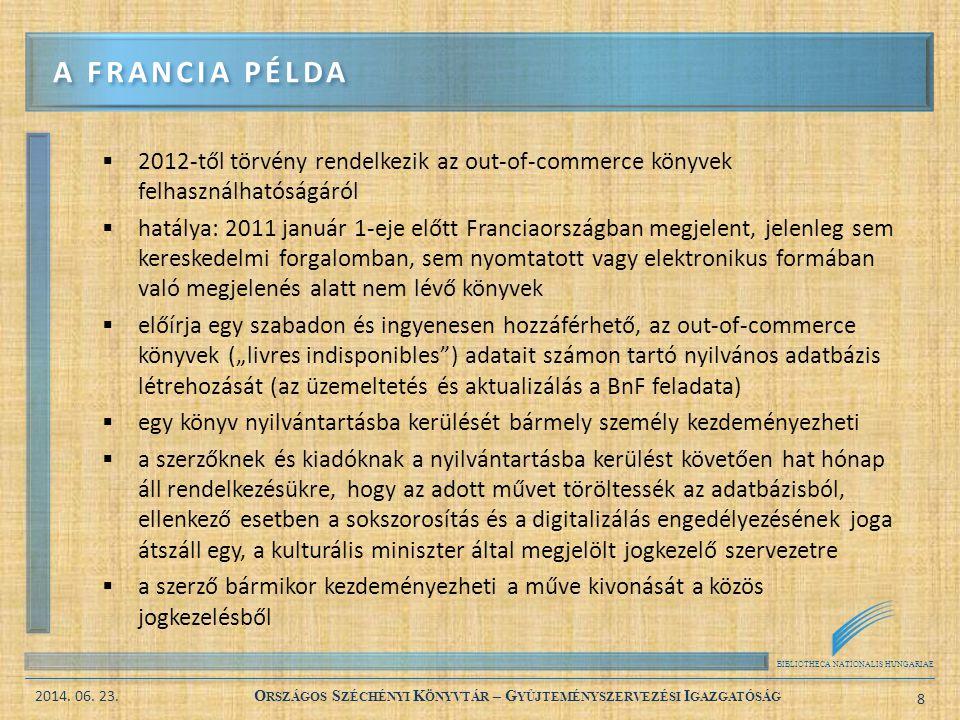 BIBLIOTHECA NATIONALIS HUNGARIAE 2014. 06. 23. O RSZÁGOS S ZÉCHÉNYI K ÖNYVTÁR – G YŰJTEMÉNYSZERVEZÉSI I GAZGATÓSÁG 8  2012-től törvény rendelkezik az