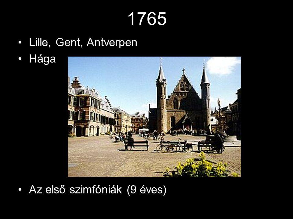 1765 •Lille, Gent, Antverpen •Hága •Az első szimfóniák (9 éves)