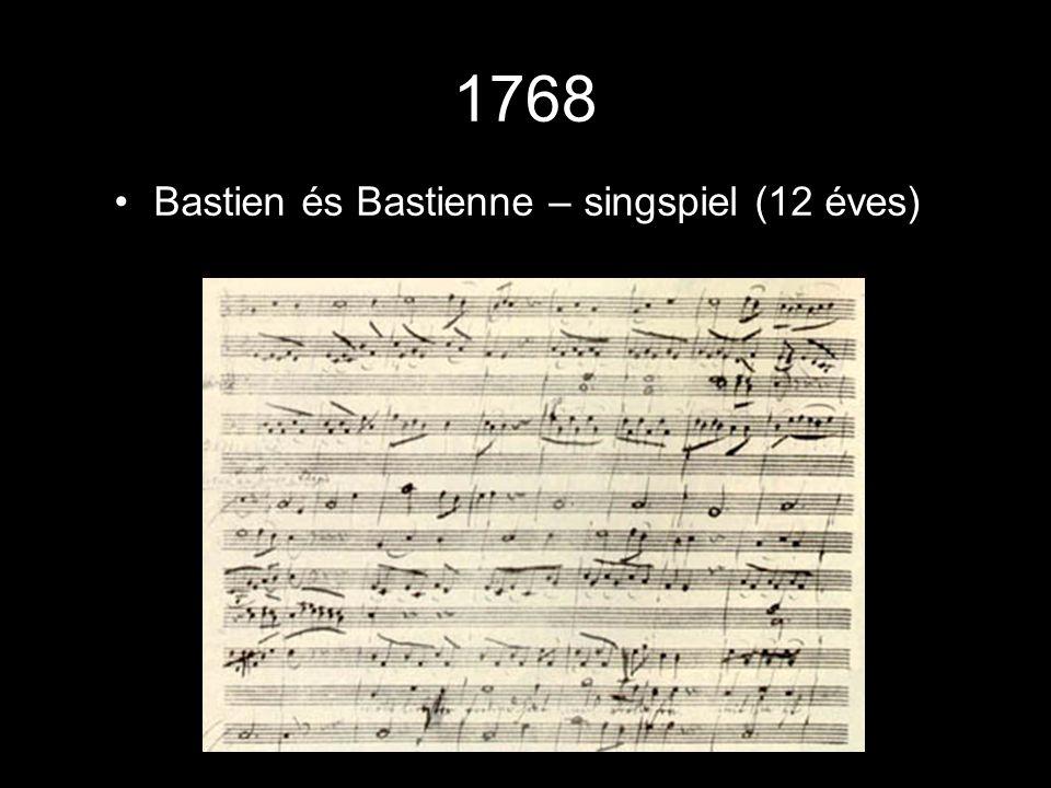 1768 •Bastien és Bastienne – singspiel (12 éves)