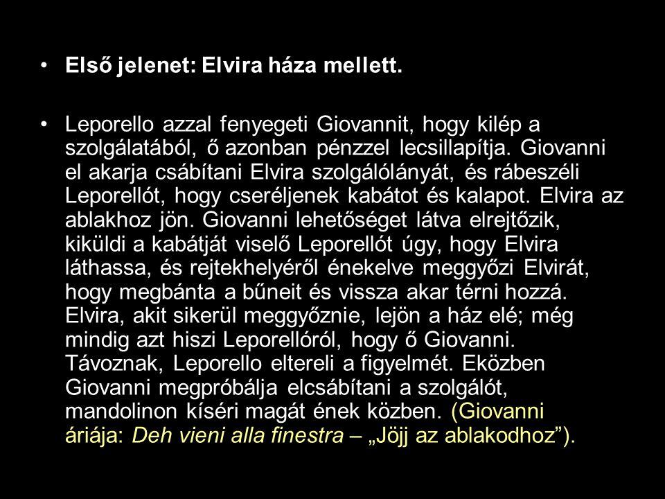 •Első jelenet: Elvira háza mellett.