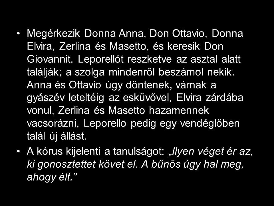 •Megérkezik Donna Anna, Don Ottavio, Donna Elvira, Zerlina és Masetto, és keresik Don Giovannit.