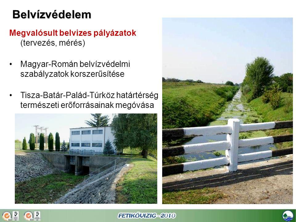 Megvalósult belvizes pályázatok (tervezés, mérés) •Magyar-Román belvízvédelmi szabályzatok korszerűsítése •Tisza-Batár-Palád-Túrköz határtérség termés