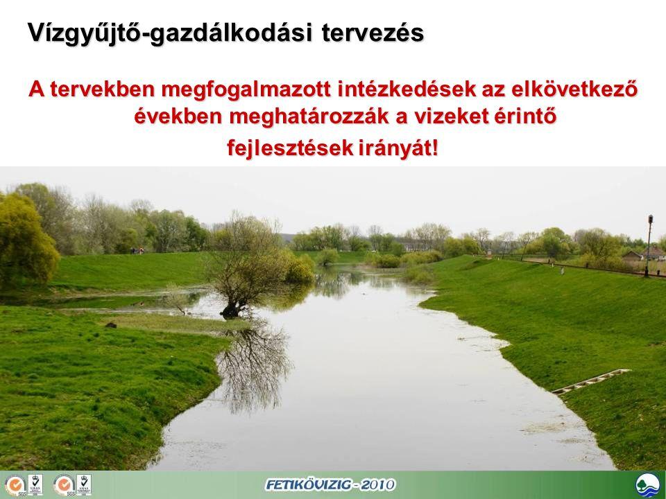 A tervekben megfogalmazott intézkedések az elkövetkező években meghatározzák a vizeket érintő fejlesztések irányát!