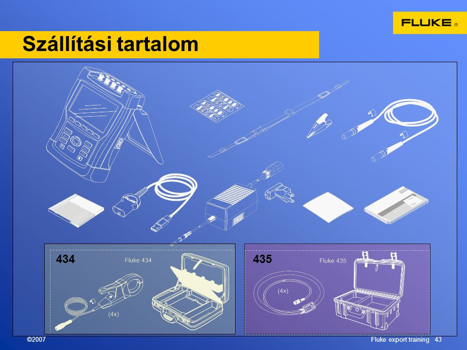 ©2007Fluke export training 43 Szállítási tartalom 434435