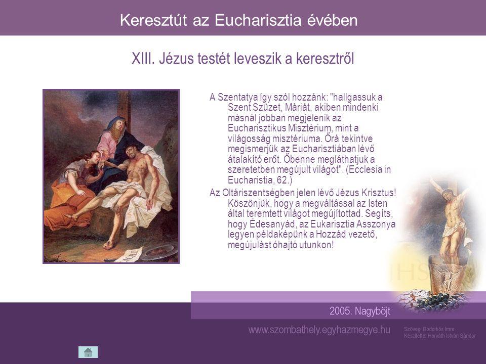 Keresztút az Eucharisztia évében A Szentatya így szól hozzánk: