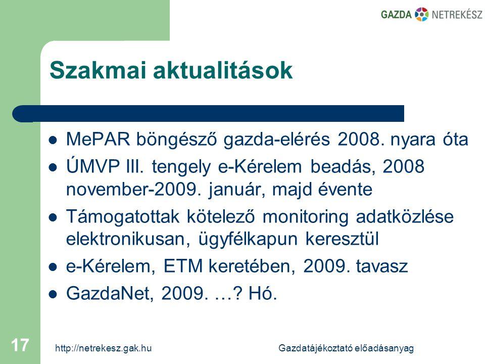 http://netrekesz.gak.huGazdatájékoztató előadásanyag 17 Szakmai aktualitások  MePAR böngésző gazda-elérés 2008.