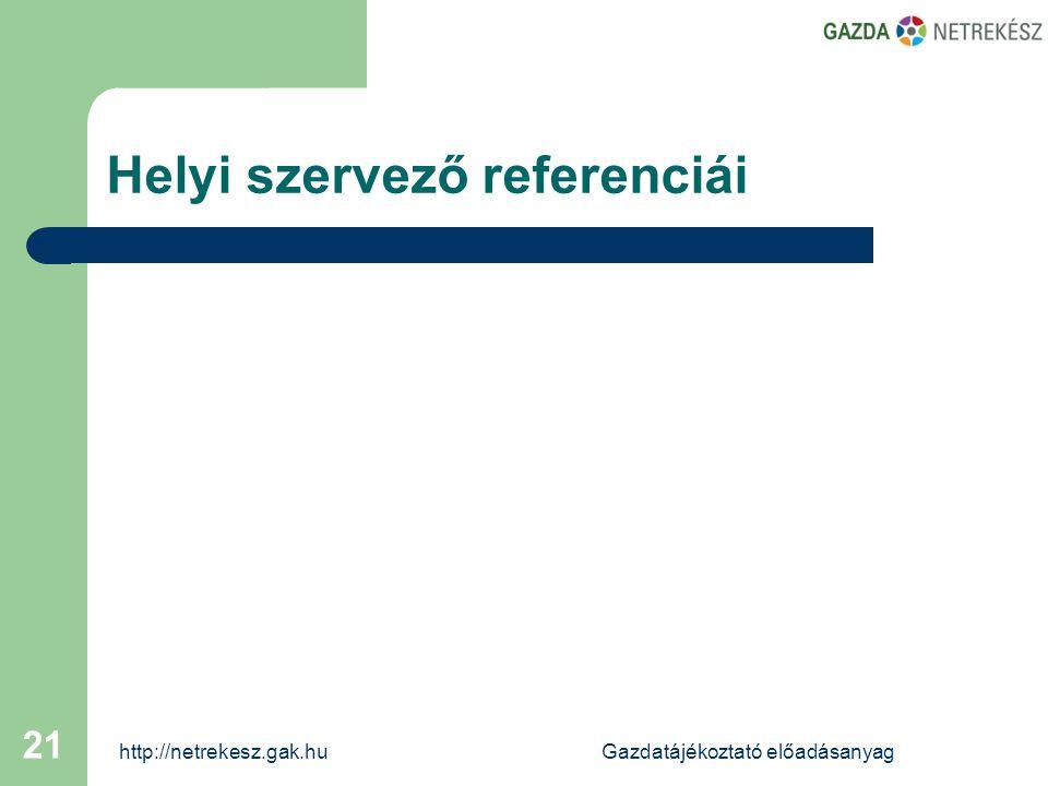 http://netrekesz.gak.huGazdatájékoztató előadásanyag 21 Helyi szervező referenciái