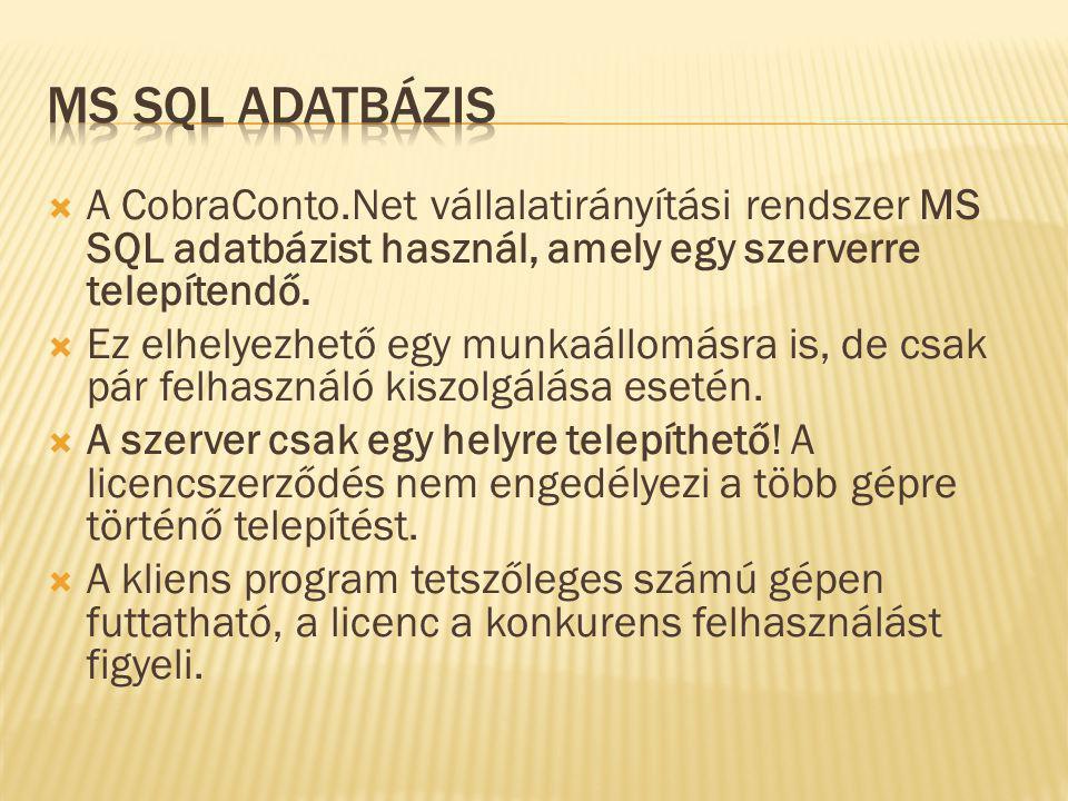  A CobraConto.Net vállalatirányítási rendszer MS SQL adatbázist használ, amely egy szerverre telepítendő.  Ez elhelyezhető egy munkaállomásra is, de