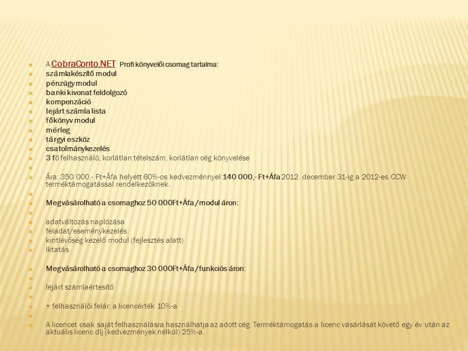  A CobraConto.NET Profi könyvelői csomag tartalma: CobraConto.NET  számlakészítő modul  pénzügy modul  banki kivonat feldolgozó  kompenzáció  le