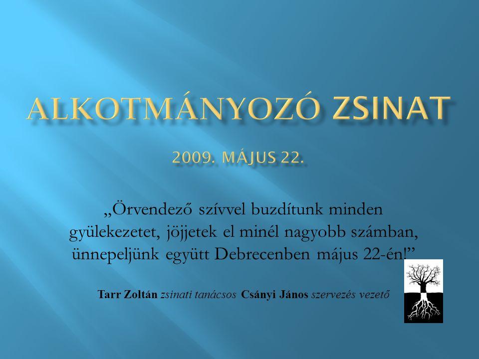 """""""Örvendező szívvel buzdítunk minden gyülekezetet, jöjjetek el minél nagyobb számban, ünnepeljünk együtt Debrecenben május 22-én!"""" Tarr Zoltán zsinati"""