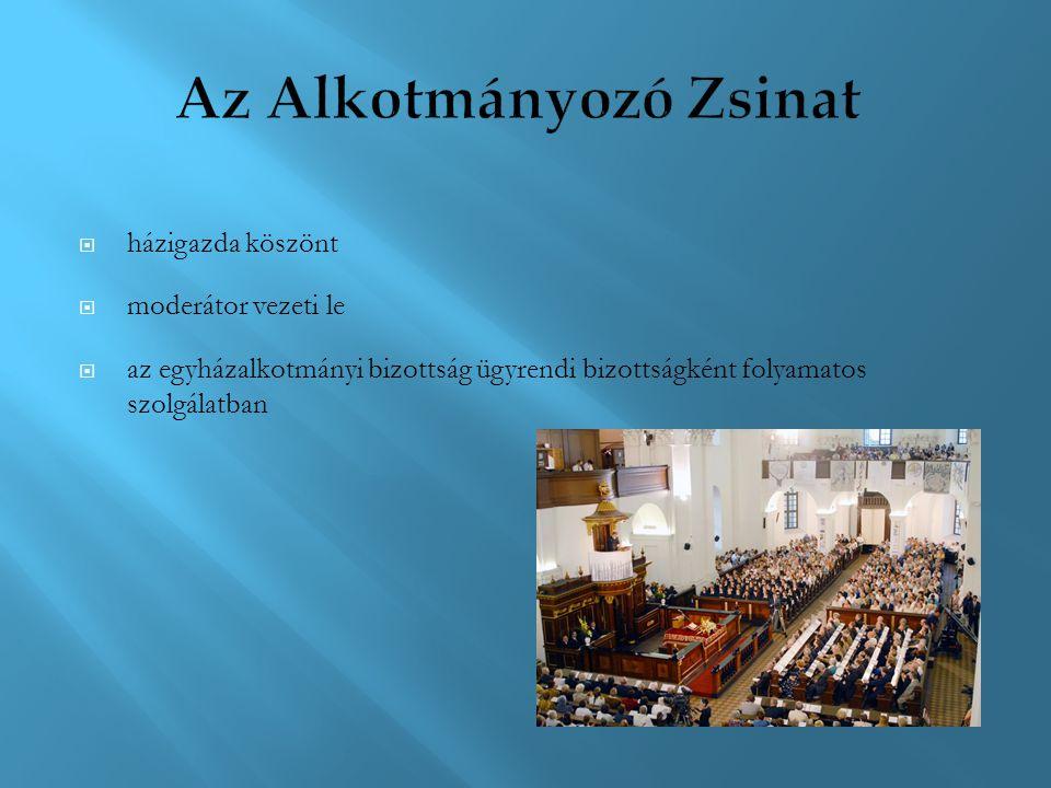  házigazda köszönt  moderátor vezeti le  az egyházalkotmányi bizottság ügyrendi bizottságként folyamatos szolgálatban