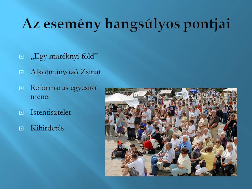""" """"Egy maréknyi föld""""  Alkotmányozó Zsinat  Református egyesítő menet  Istentisztelet  Kihirdetés"""
