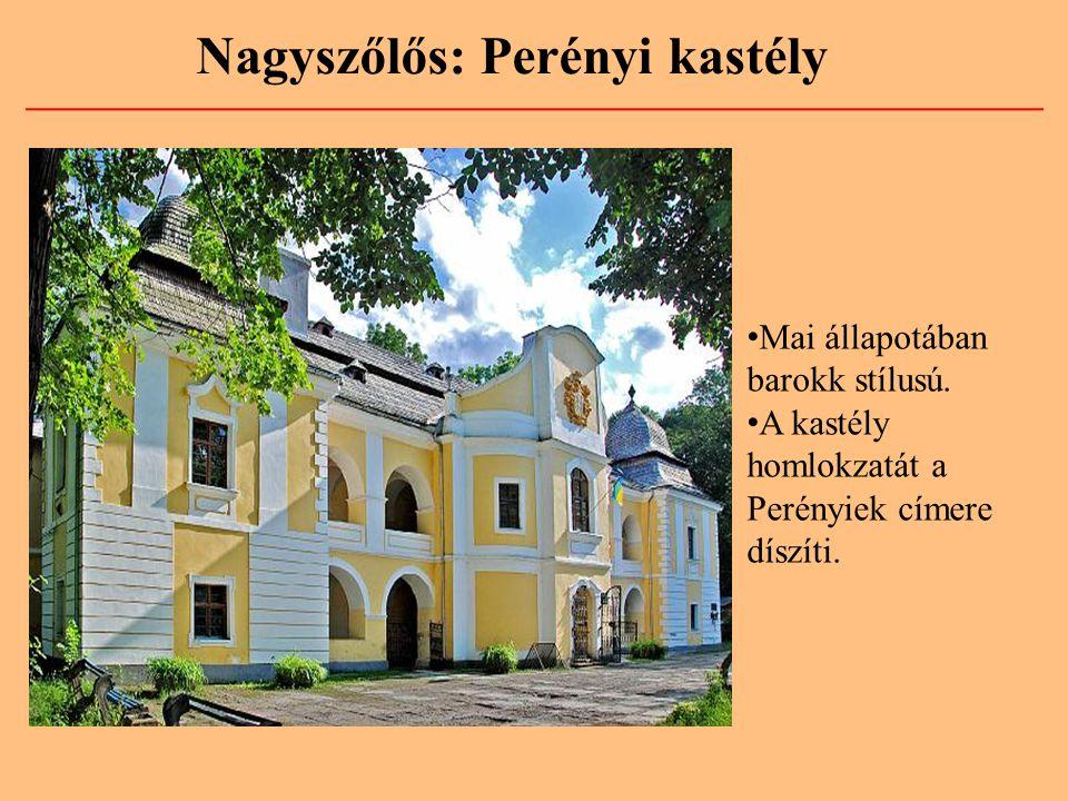Nagyszőlős: Perényi kastély • Mai állapotában barokk stílusú. • A kastély homlokzatát a Perényiek címere díszíti.