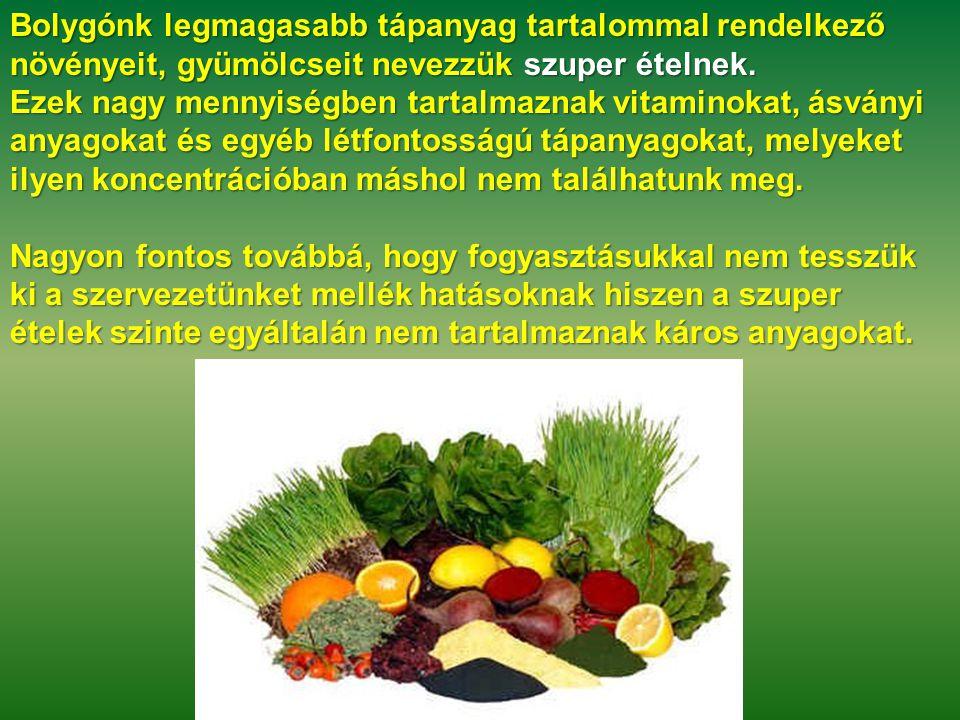 Bolygónk legmagasabb tápanyag tartalommal rendelkező növényeit, gyümölcseit nevezzük szuper ételnek. Ezek nagy mennyiségben tartalmaznak vitaminokat,