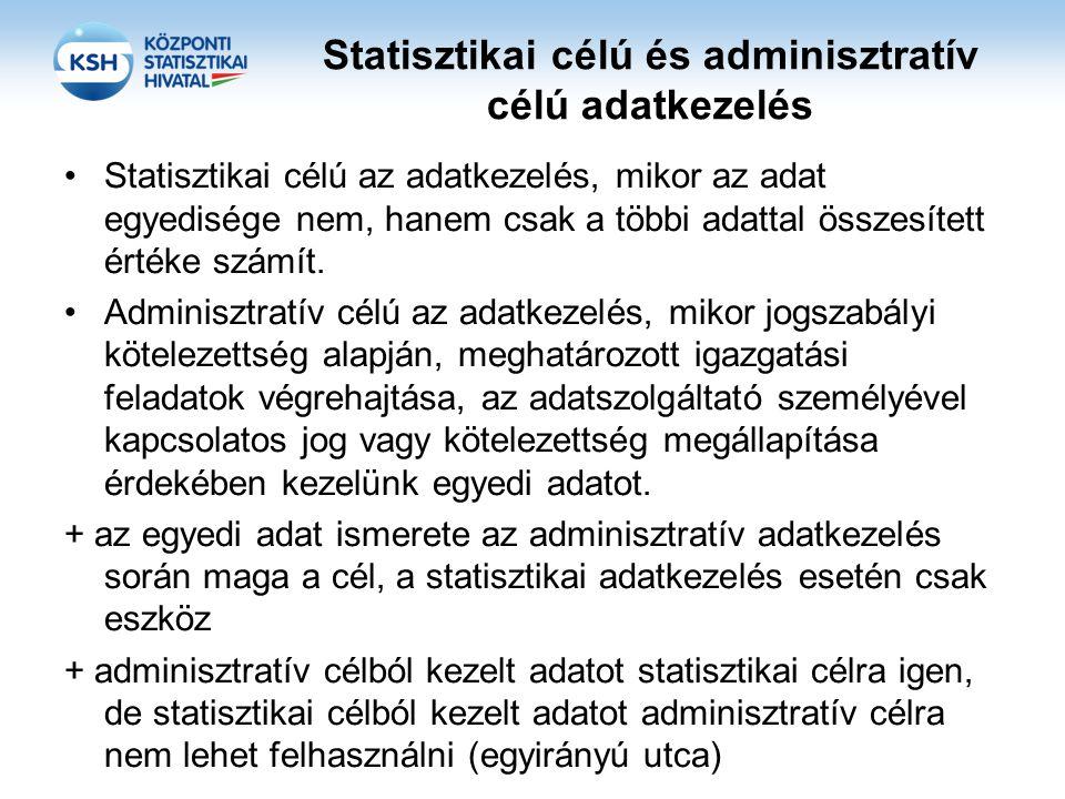Statisztikai célú és adminisztratív célú adatkezelés •Statisztikai célú az adatkezelés, mikor az adat egyedisége nem, hanem csak a többi adattal össze