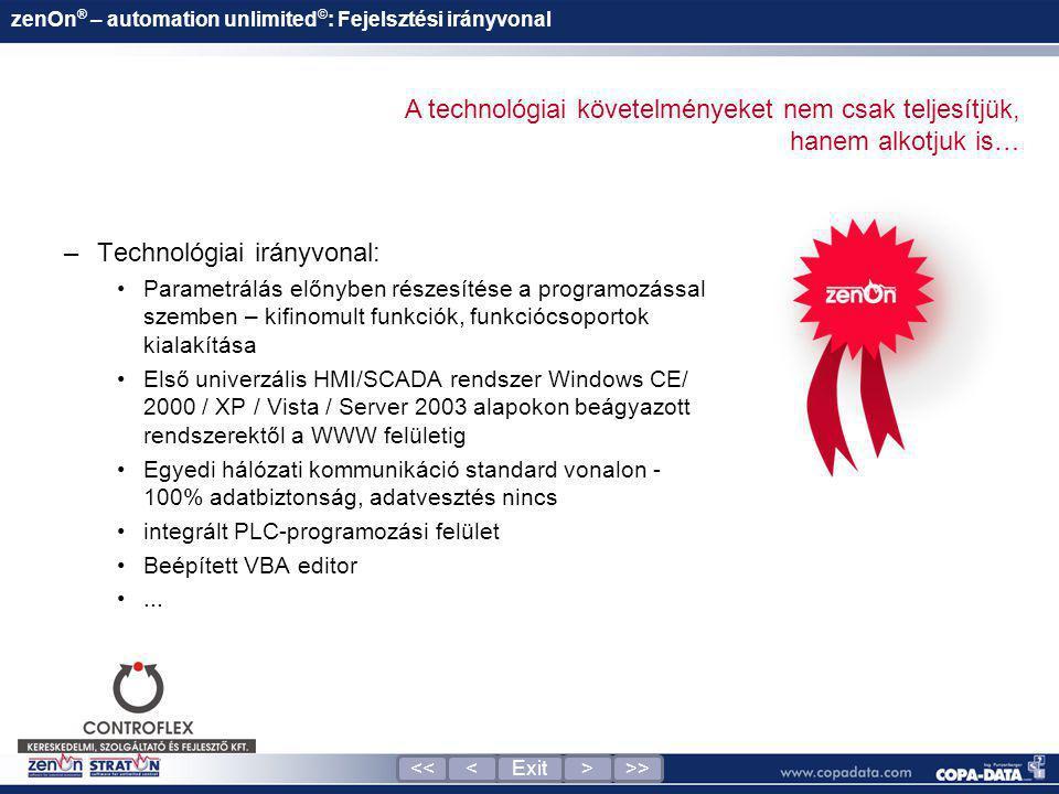 zenOn ® – automation unlimited © : Fejelsztési irányvonal –Technológiai irányvonal: •Parametrálás előnyben részesítése a programozással szemben – kifi