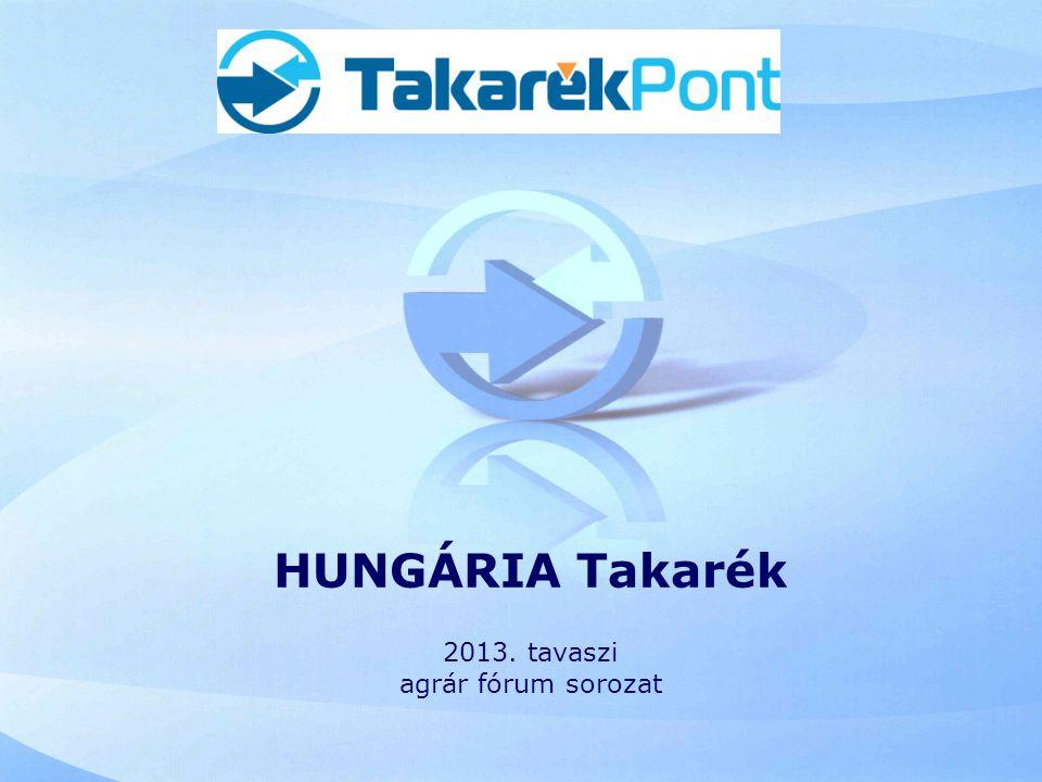HUNGÁRIA Takarék 2013. tavaszi agrár fórum sorozat