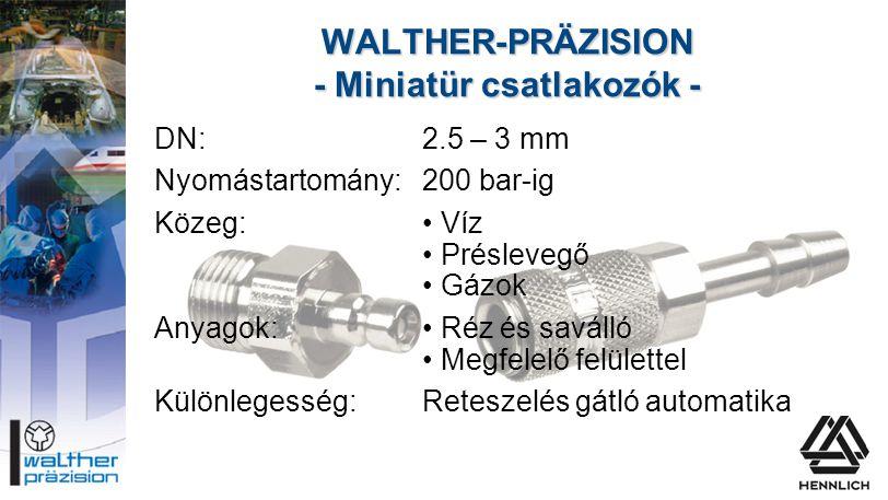 DN:2.5 – 3 mm Nyomástartomány:200 bar-ig Közeg:• Víz • Préslevegő • Gázok Anyagok:• Réz és saválló • Megfelelő felülettel Különlegesség:Reteszelés gát