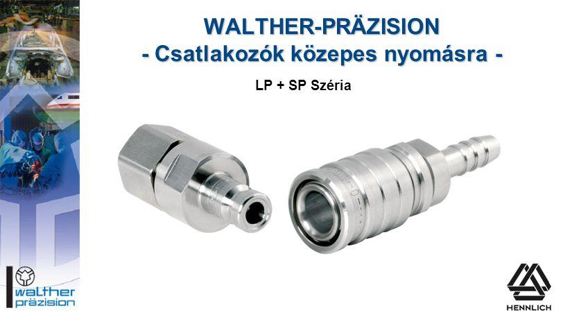 WALTHER-PRÄZISION - Csatlakozók közepes nyomásra - LP + SP Széria