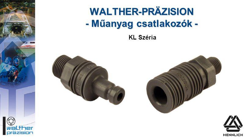 WALTHER-PRÄZISION - Műanyag csatlakozók - KL Széria