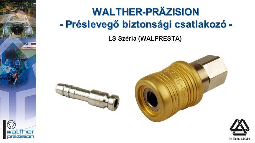 WALTHER-PRÄZISION - Préslevegő biztonsági csatlakozó - LS Széria (WALPRESTA)