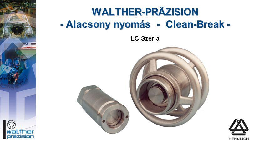 WALTHER-PRÄZISION - Alacsony nyomás - Clean-Break - LC Széria