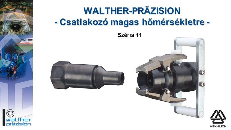 WALTHER-PRÄZISION - Csatlakozó magas hőmérsékletre - Széria 11