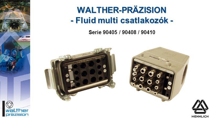 WALTHER-PRÄZISION - Fluid multi csatlakozók - Serie 90405 / 90408 / 90410
