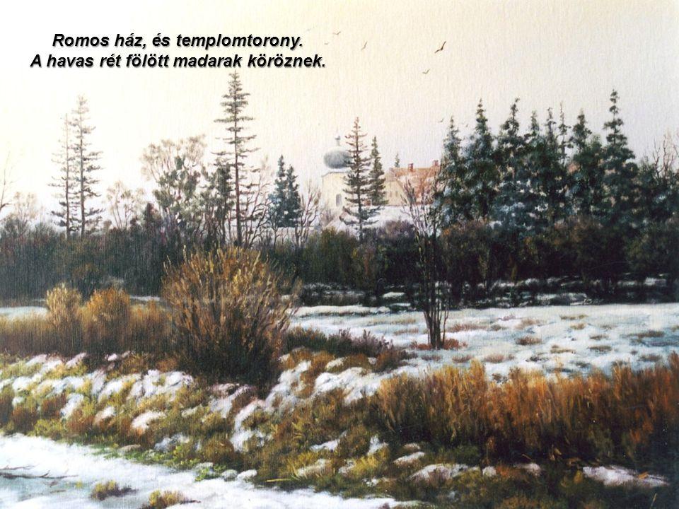 A lovagvárban már ég a kandalló lángja. Holnap vadászok érkeznek, téli terítékkel.