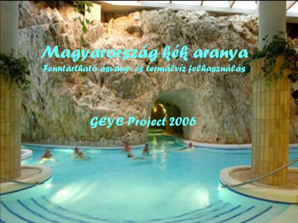 Magyarország kék aranya Fenntartható ásvány- és termálvíz felhasználás GEYC Project 2006