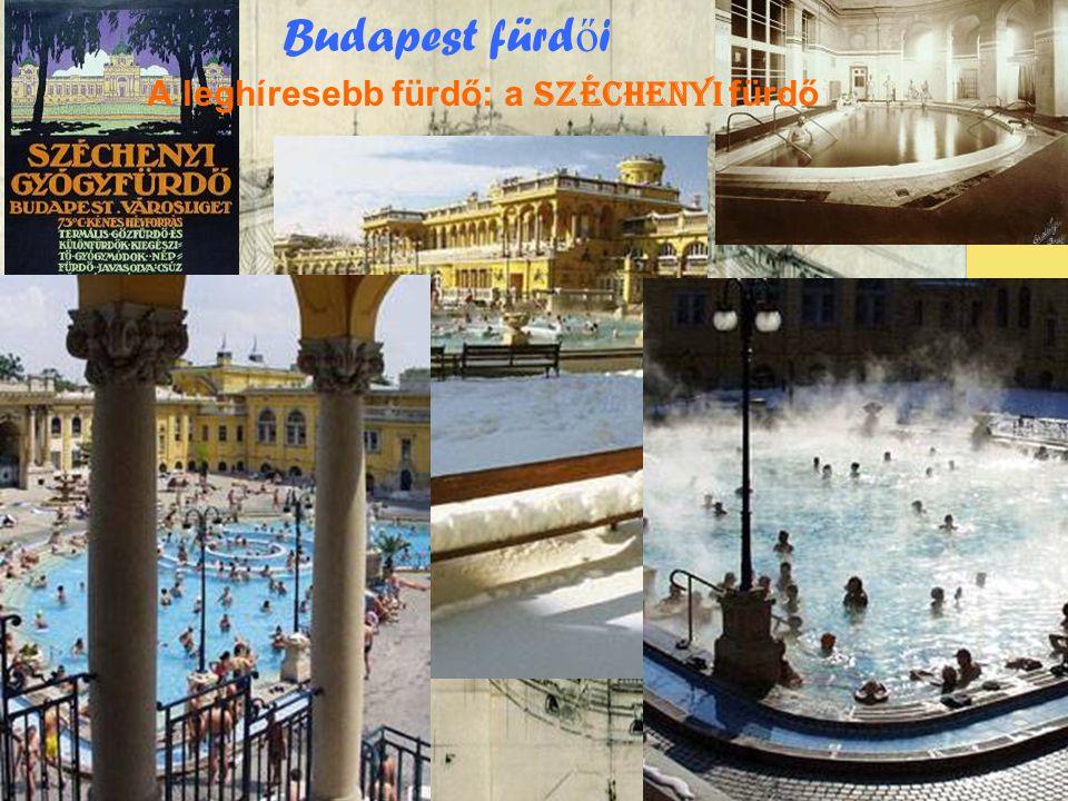 Budapest fürd ő i A leghíresebb fürdő: a Széchenyi fürdő