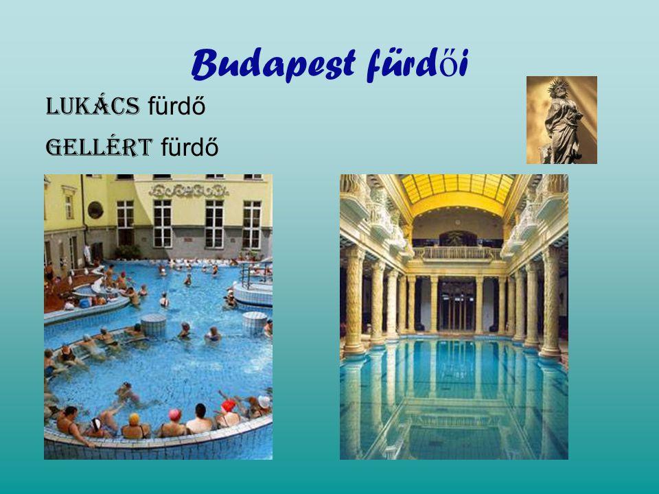 Budapest fürd ő i Lukács fürdő Gellért fürdő