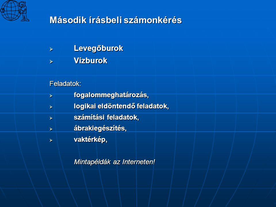 Második írásbeli számonkérés  Levegőburok  Vízburok Feladatok:  fogalommeghatározás,  logikai eldöntendő feladatok,  számítási feladatok,  ábrak