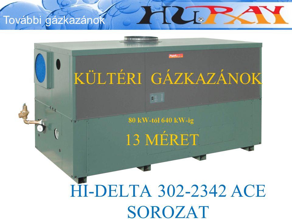 További gázkazánok 13 MÉRET 80 kW-tól 640 kW-ig HI-DELTA 302-2342 ACE SOROZAT