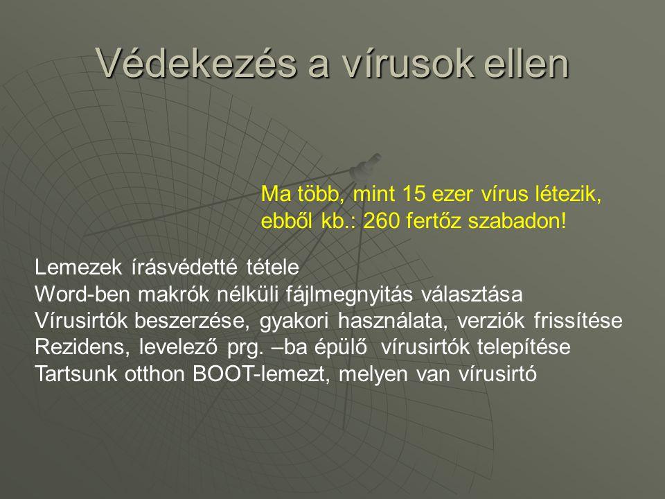 Védekezés a vírusok ellen Lemezek írásvédetté tétele Word-ben makrók nélküli fájlmegnyitás választása Vírusirtók beszerzése, gyakori használata, verzi